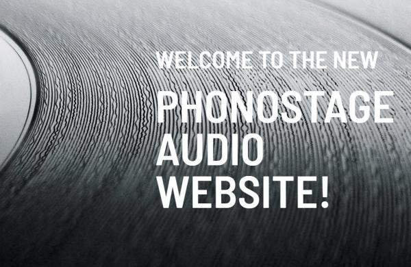 Welcome to the new Phonostage Audio website!!
