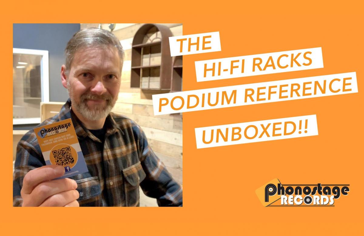 Unboxing the gorgeous HiFi Racks Podium Reference! On the Phonostage YouTube Channel!