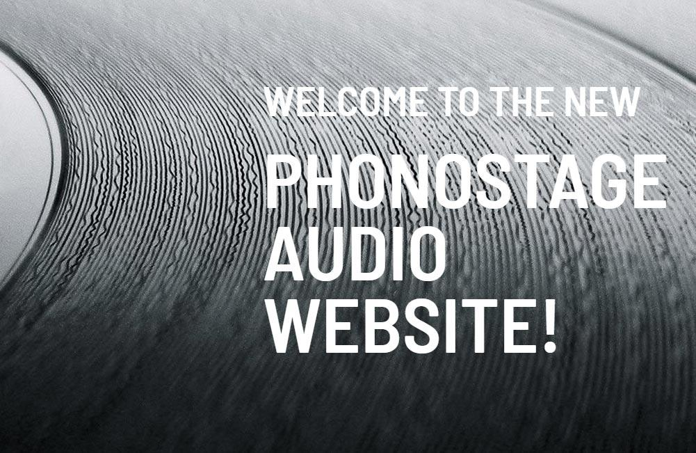 Welcome To The New Phonostage Audio Website!