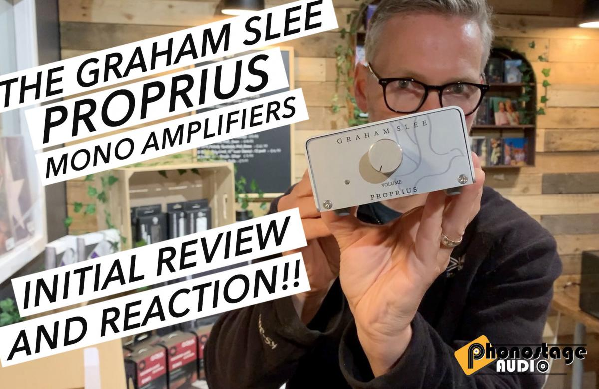 The Graham Slee Proprius Mono Amplifiers. Unboxing and Initial Review
